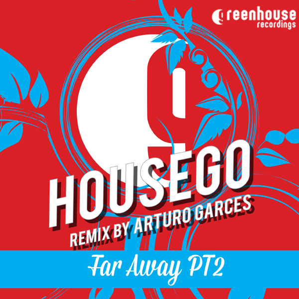 Housego - Far Away - (Arturo Garces Remix) - Greenhouse Recordings