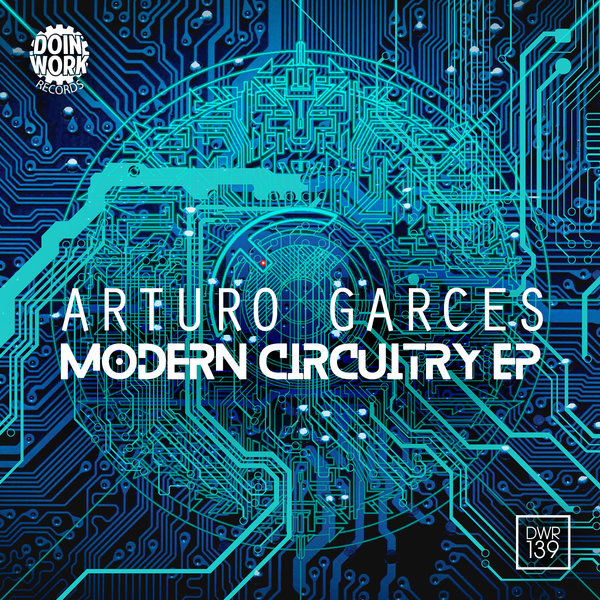 Arturo Garces -  Modern Circuitry EP - Doin Work Records