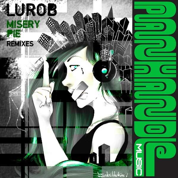 Lurob & Le Babar feat. Gryffyn - Misery Pie (Arturo Garces Remix) - Panhandle Music Company