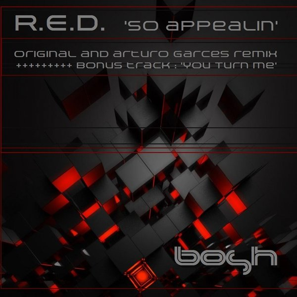 R.e.d - So Appealin' (Arturo Garces Remix) Bosh Recordings